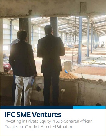 IFC SME Ventures: Investing in Private Equity in Sub-Saharan
